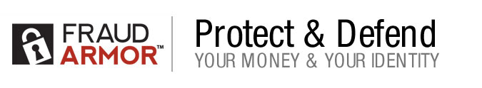 PROTECT YOUR ASSETS WITH FRAUD ARMOR FRAUD PROTECTION